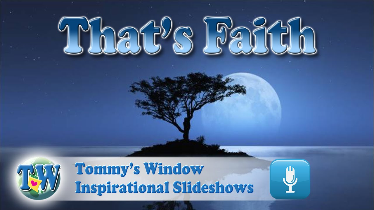 be11139141f5 That s Faith - Tommy s Window Inspirational Slideshow - YouTube