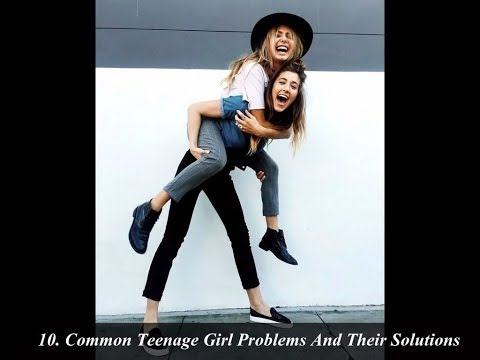 10. Common teenage girl problems and their solutions