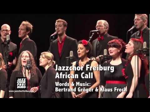 "Jazzchor Freiburg ""African Call"" Live!"