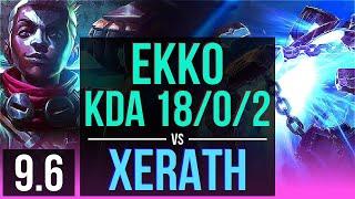 EKKO vs XERATH (MID) | KDA 18/0/2, 9 solo kills, Legendary | NA Grandmaster | v9.6