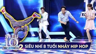 Siêu Nhí 8 Tuổi 'CẢ NHÀ THEO HIP HOP' khiến Trấn Thành, Hari Won phải nhảy theo   Tập 7 Super 10