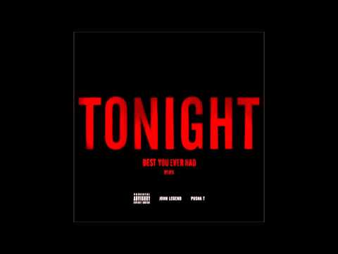 John Legend - - Tonight (Best You Ever Had) (Remix) feat. Pusha T