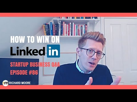 How to Win with Your LinkedIn Page - Startup Business Q&A: Episode #86