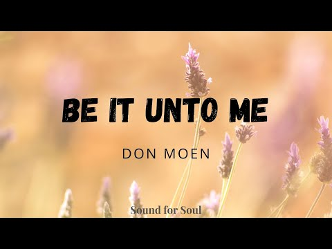 Be it unto me (Lyrics) - Don Moen