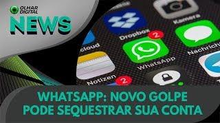 Ao vivo | WhatsApp: novo golpe pode sequestrar sua conta | 27/05/2019 #olhardigital