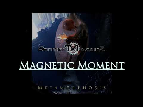 Sentient Machine-Magnetic Moment [NEW SONG]