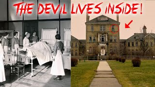 THE DEVIL LIVES INSIDE THIS HAUNTED ABANDONED ASYLUM (MOST HAUNTED ASYLUM IN CANADA)