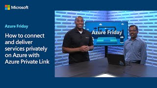 How to connect and deliver services privately on Azure with Azure Private Link | Azure Friday
