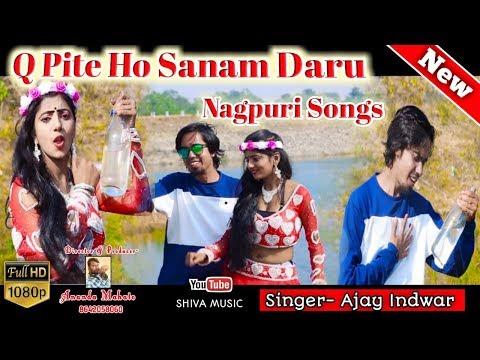 #newnagpurisong2020 Q Pite Ho Sanam Daru  Singer Ajay Indwar Jharkhand/nagpuri Song 2020