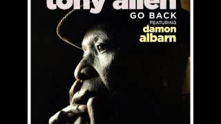 Tony Allen - Go Back (feat. Damon Albarn) [Radio Edit] 2014 NEW TRACK