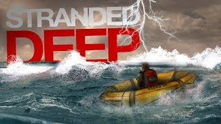 Stranded Deep - NEW CRAZY WEATHER - Inside A Hurricane - Stranded Deep Gameplay Highlights