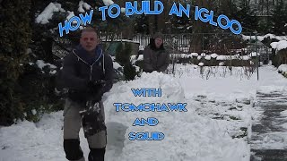How to Build an Igloo With Tomohawk And Squid