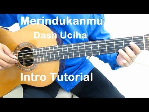 Belajar Gitar Dash Uciha Merindukanmu (Intro)