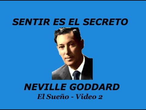 Neville Goddard En Español El Sueño Sentir Es El