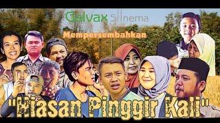 Download lagu  Hiasan Pinggir KaliGalvax Sinema MP3