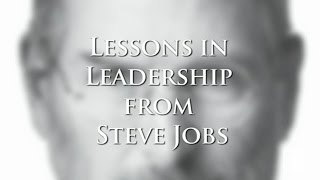 Lessons in Leadership from Steve Jobs