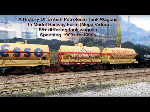 A History Of British Petroleum Tank Wagons In Model Railway Form (Mega Video)