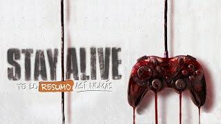 Stay Alive, El Videojuego Que Te Mata En La Vida Real | #TeLoResumo