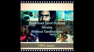 How to download tamil dubbed movies 2019 | without tamilrockers | 100% easy