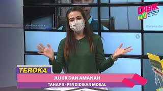 Teroka (2021) | Tahap II: Pendidikan Moral (Pendidikan Sivik) – Jujur & Amanah