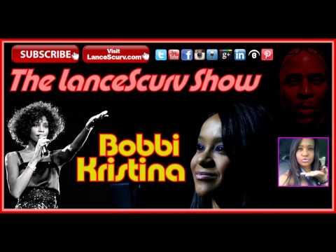 The Bobbi Kristina Tragedy: The Profit Driven Media Whores Are Salivating! - The LanceScurv Show