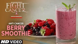 FIGHT CANCER- Anti Cancer Berry Smoothie | Nutrition Plan Designed & Created by GURU MANN