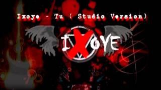 Ixoye -- Tu  (Studio Version)