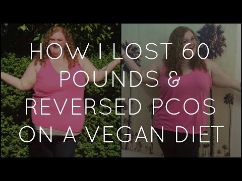 How I Lost 60 Pounds & Reversed PCOS On A Vegan Diet