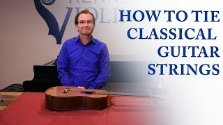 How to Tie Classical Guitar Strings | KV