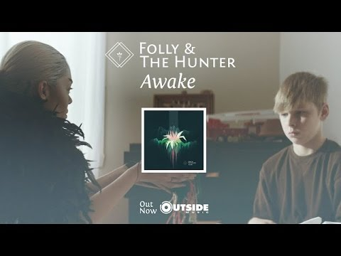 "Folly & the Hunter – ""Awake"" [Official Video]"