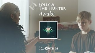 "Folly & the Hunter – ""Awake"" [Official Video]"