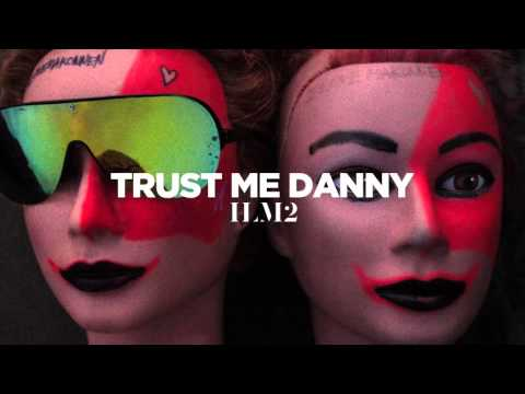 ILOVEMAKONNEN  - Trust Me Danny (Official Audio)