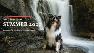 Summer 2020   Sony A7III Travel Film   Lancashire, The Lake District, Yorkshire & more
