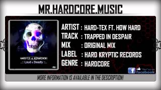 Hard Tex ft. How Hard - Trapped In Despair (FULL) [HQ|HD]