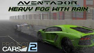 Project Cars 2 - Heavy Fog And Rain - Avantador @ SPA PC HD