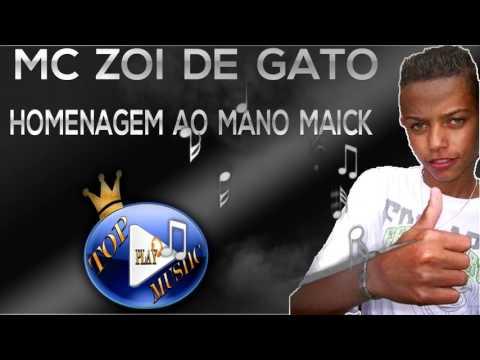 Mc Zoi De Gato Homenagem Ao Mano Maick By Dj Menor