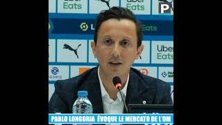Pablo Longoria évoque le mercato de l'OM