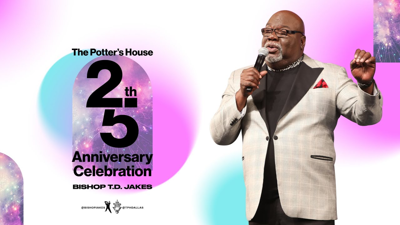 T.D. Jakes and The Potter's House Celebrates 25 Years of Ministry, Service