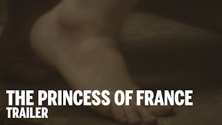 THE PRINCESS OF FRANCE Trailer | Festival 2014