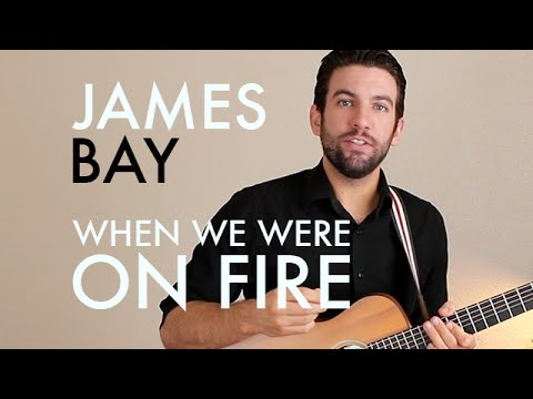 James Bay - When We Were On Fire (Guitar Lesson/Tutorial)