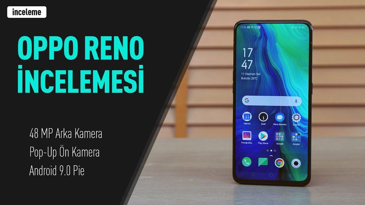 Oppo Reno Akıllı Telefon İncelemesi