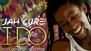 Jah Cure - I Do [Reggae Fusion Riddim] Jan 2013