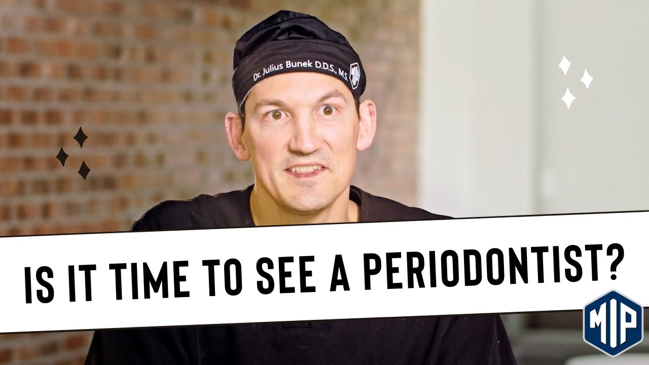 When Should You See A Periodontists? Periodontal Questions Answered!
