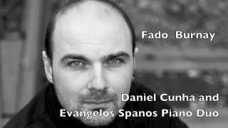 Fado Eduardo Burnay (trans. Armando José Fernandes) | Daniel Cunha & Evangelos Spanos