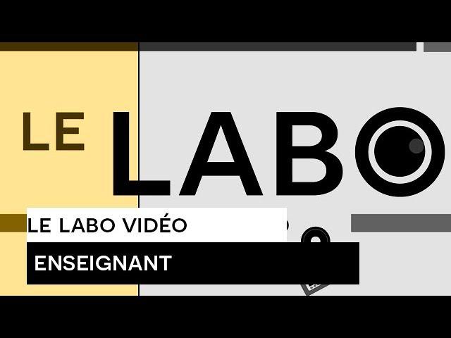 Présentation Labo vidéo enseignant