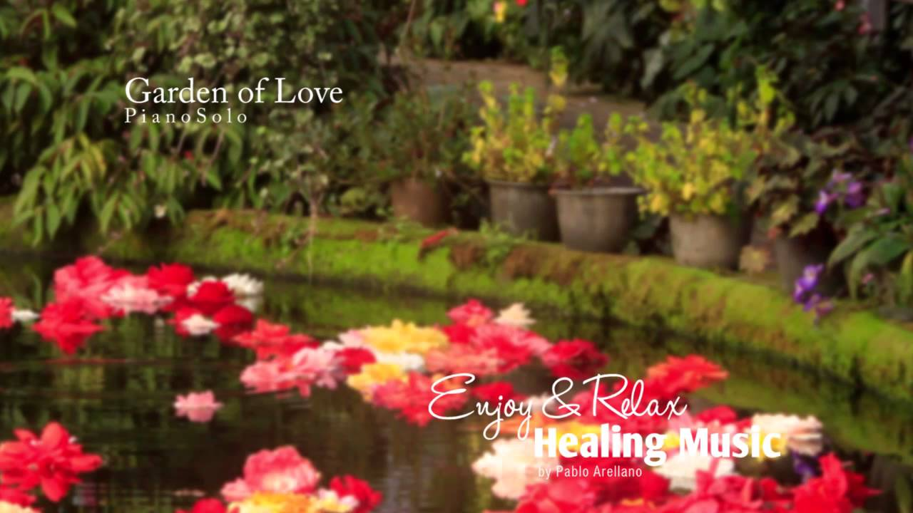 Healing And Relaxing Music For Meditation (Garden Of Love) - Pablo ...