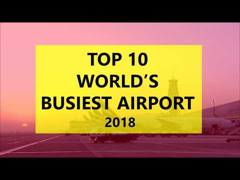 """The world's Top 10 Busiest Airports in 2018 I """"Which one is your favourite?"""""""