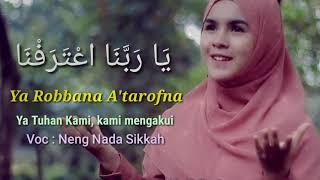 Neng Nada Sikkah - Ya Robbana A'tarofna - Lirik dan Terjemah