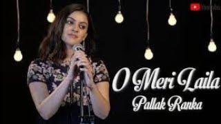 o-meri-laila-female-cover-by-pallak-ranka-laila-majnu-latest-hindi-song
