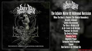 Born to Murder the World-The Infinite Mirror of Millennial Narcissism FULL ALBUM (2018-Black/grind)
